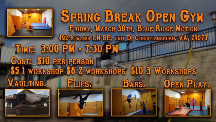 Spring Break Open Gym!
