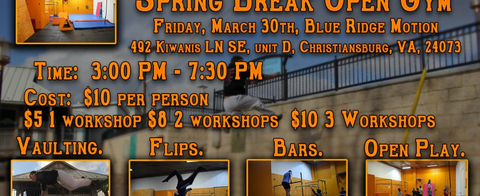 Spring Break Open Gym!